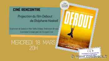 Ciné rencontre : film 'Debout' 3 Avenue Anne de Bretagne 44350 Guerande 18 mars 2020 - Unidivers