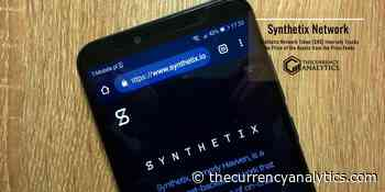 Synthetix Network Token (SNX) Inversely Tracks the Price of the Assets from the Price Feeds - The Cryptocurrency Analytics