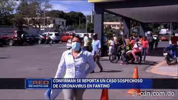 Reportan un caso sospechoso de coronavirus en Fantino - CDN