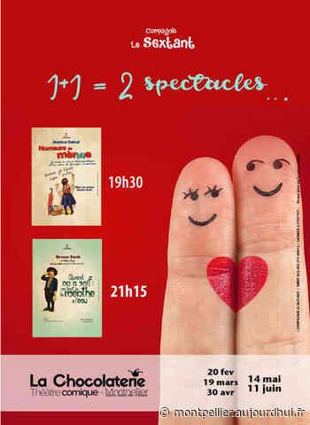 1+1= 2 spectacles - Théâtre La Chocolaterie, SAINT JEAN DE VEDAS, 34430 - Sortir à Montpellier - Le Parisien Etudiant - Le Parisien Etudiant