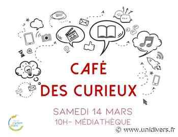 Café des curieux Médiathèque de Carbon-Blanc 14 mars 2020 - Unidivers