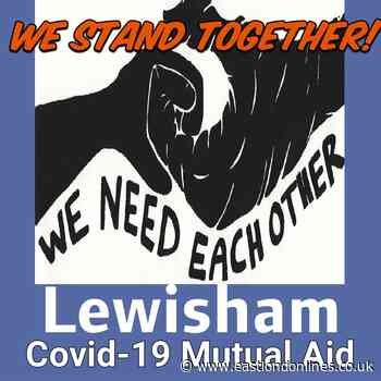 Local aid group set up to help residents of Lewisham during Covid 19 outbreak - EastLondonLines