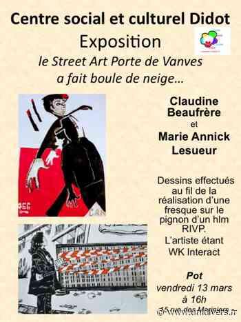 Exposition: Le street art Porte de Vanves a fait boule de neige… Centre Social et culturel Didot,15 rue des Mariniers,75014 Paris 13 mars 2020 - Unidivers