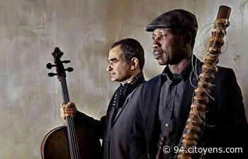 Ballaké Sissoko et Vincent Segal en concert à Nogent-sur-Marne - 94 Citoyens