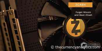 """ZCash (ZEC) Might Shock and Pump Up the Game """"Forget Bitcoin and Meet ZCash"""" - The Cryptocurrency Analytics"""