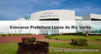 Concurso Prefeitura Lucas do Rio Verde MT: Inscrições abertas - DIARIO OFICIAL DF - DODF CONCURSOS