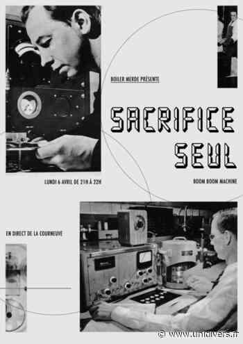 Boiler Merde # Sacrifice Seul La Courneuve 6 avril 2020 - Unidivers