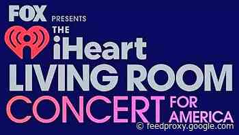 iHeartMedia & Fox Beef Up The 'Living Room Concert For America' Lineup With Even More Big Names