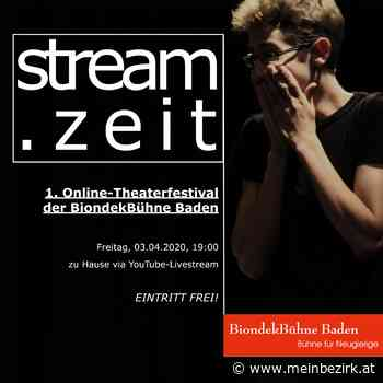 Kulturinitiative: 1. Online-Theaterfestival der BiondekBühne Baden - Baden - meinbezirk.at