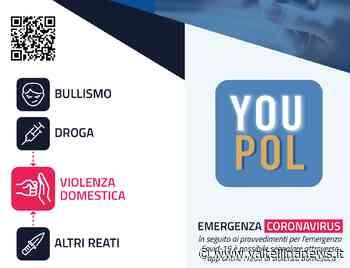 Con YouPol ora è possibile segnalare anche i reati violenti tra le mura di casa - Valtellina News