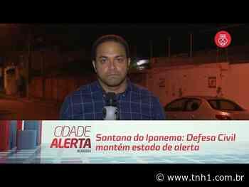 Santana do Ipanema: Defesa Civil mantém estado de alerta - TNH1