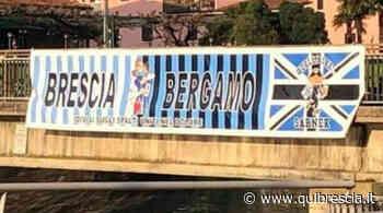 Brescia e Bergamo unite nel dolore, uno striscione a Sarnico - QuiBrescia.it