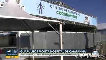 Coronavírus: Guarulhos terá hospital de campanha com leitos, incluindo emergência com respiradores - G1