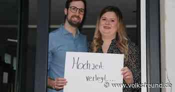Julia und Matthias Schmitz aus Morbach müssen ihre Hochzeit verschieben - Trierischer Volksfreund