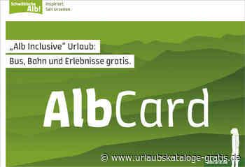 Die AlbCard ab April 2020 | Bad Urach, Schwäbische Alb - Urlaubskataloge-gratis