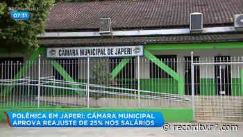 Em meio à pandemia, Câmara Municipal de Japeri aprova reajuste de 25% em salários de funcionários - R7