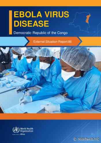 Democratic Republic of Congo: Ebola Virus Disease - External Situation Report 86 - Democratic Republic of the Congo - ReliefWeb