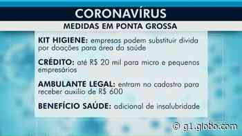 Coronavírus: Prefeitura de Ponta Grossa anuncia linhas de crédito e substituição de dívidas de empresas por doações - G1
