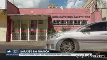Indústria propõe plano para retorno ao trabalho em Franca, mas sindicato recusa ações - G1