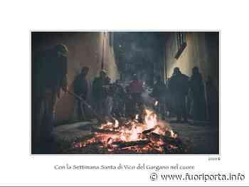 Con la Settimana Santa di Vico del Gargano nel ❤️ - Fuoriporta