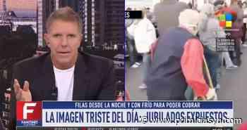 Fuerte editorial de Alejandro Fantino al ver la imagen de los jubilados agolpados en los bancos - Primicias Ya