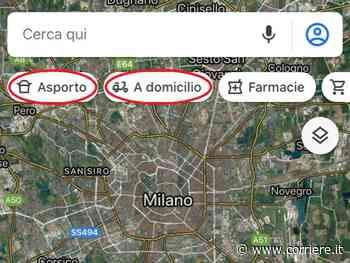 Coronavirus, su Google Maps in evidenza i ristoranti che consegnano a domicilio - Corriere della Sera