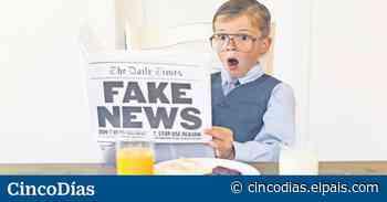 'Fake news', la otra pandemia que arrasa el planeta - Cinco Días