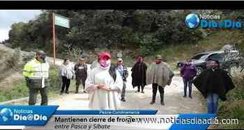 Pasca mantiene cierre de fronteras con Sibaté,... - Noticias Día a Día