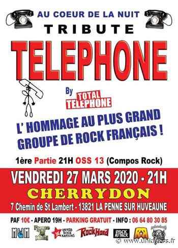 Tribute Téléphone By Total Téléphone + OSS 13 Cherrydon La Penne-sur-Huveaune 27 mars 2020 - Unidivers