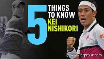 Five Things To Know About Kei Nishikori - ATP Tour