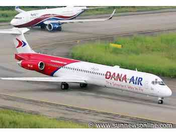 Dana Air launches more flights on Abuja, Port Harcourt, Uyo routes - Daily Sun