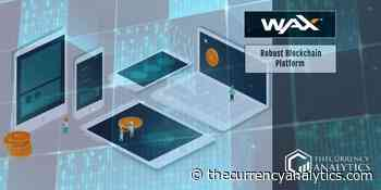 Wax (WAXP) for a Robust Blockchain Platform to buy sell and trade Digital Items - The Cryptocurrency Analytics