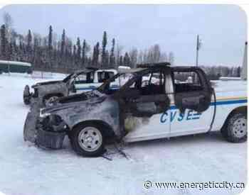 RCMP investigate after two CVSE vehicles burned in Fort Nelson - Energeticcity.ca