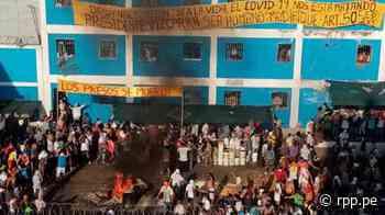 Chiclayo: Internos del penal de Picsi se amotinan y demandan mejor atención ante presunto caso de la COVID-19 - RPP