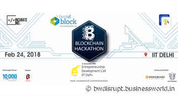 $40M Angel Fund for Blockchain Enthusiast by Best of Block Inc at IncubateIND Blockchain Hackathon - BW Businessworld