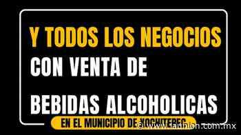 Determinan aplicación de 'ley seca' en Xochitepec, a partir de hoy - Unión de Morelos
