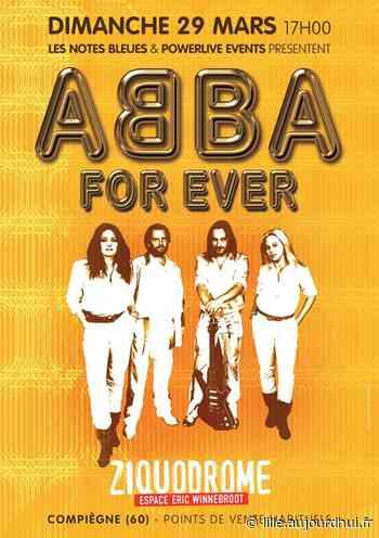 ABBA FOR EVER - ZIQUODROME, Compiegne, 60200 - aujourdhui.fr