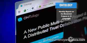 Ontology (ONT) Releases Monthly Reports on the Blockchain Projects in 20 Languages - The Cryptocurrency Analytics