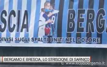 Sarnico, lo striscione che unisce nel dolore Atalanta e Brescia - L'Eco di Bergamo