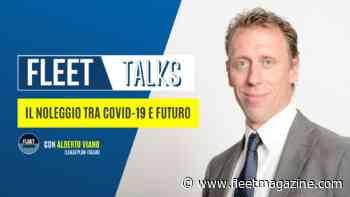 Il noleggio tra Covid-19 e futuro: ne parliamo con Alberto Viano, amministratore delegato di LeasePlan Italia | Fleet Talks ep.5 - Fleet Magazine