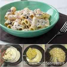 Ricetta Primo – Pasta con Gorgonzola e Olive nere - TuttoAbruzzo.it