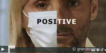 """""""Positive """", il corto Made in Naples dedicato ai medici e infermieri in trincea - Grande Napoli"""
