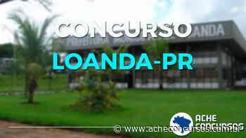 Concurso Prefeitura de Loanda-PR 2020: Inscrição aberta para vagas de até R$ 11 mil - Ache Concursos