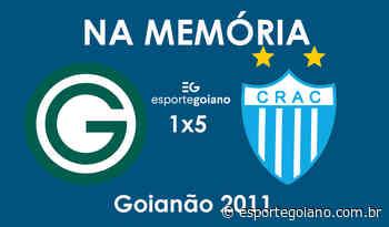 Na memória: Em 2011, Crac humilha o Goiás na Serrinha pelo Campeonato Goiano - Esporte Goiano