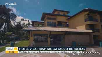 Covid-19: Hospital montado em hotel de Lauro de Freitas começa a funcionar nesta sexta - G1