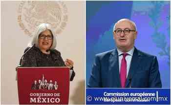 México y Unión Europea concluyen negociación para modernizar tratado de comercio | El Universal - El Universal