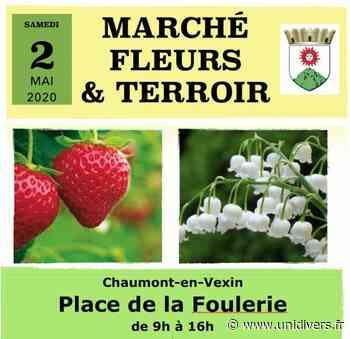 [ANNULE] Marché fleurs et terroir Chaumont-en-Vexin 2 mai 2020 - Unidivers