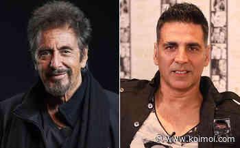 When Akshay Kumar Was Praised By Hollywood Legend Al Pacino! - Koimoi