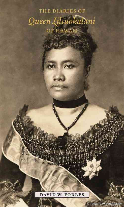 Hui Hānai Publishes Queen Lili'uokalani's Personal Diaries, Edited and Annotated by David Forbes