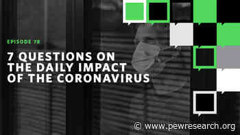 7 Questions on the Daily Impact of the Coronavirus